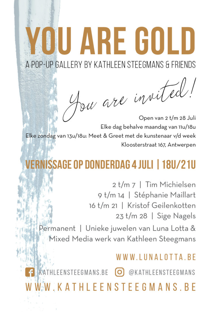 Pop up Gallery – Antwerp – July 2019 – You are gold.